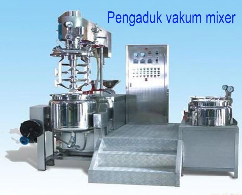 Pengaduk vakum mixer